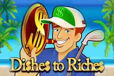 Dishes to Riches
