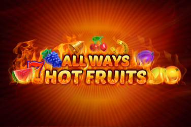 Allways Hot Fruits